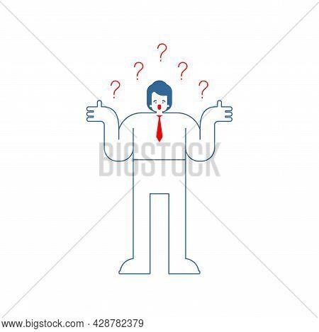 Interrogative Person. Feelings Of Misunderstanding. Businessman And Question Mark.