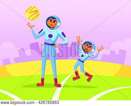 Aliens Father And Son Playing With Ball Vector Illustration. Newcomers In Spacesuits Spending Time T