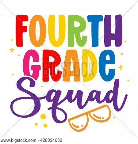 Fourth Grade Squad 4th - Colorful Typography Design. Good For Clothes, Gift Sets, Photos Or Motivati