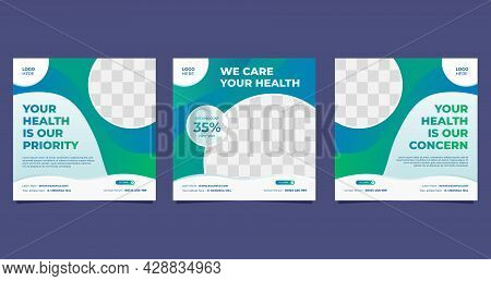 Set Of Medical Social Media Post Template For Hospital And Clinic, With Green And White Background