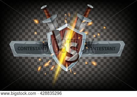 Vs Game Fight Banner, Vector Battle Icon, Medieval Wooden Shield, Sword, Metal Letters, Fire Sparks.