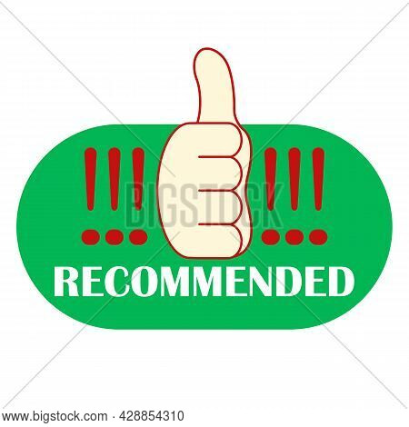 Recommended Banner, Icon With Thumb Up And Exclamation Points. Red And Green Color. Vector Illustrat