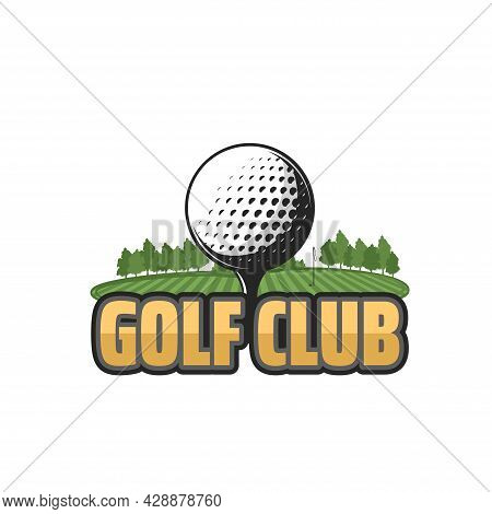 Golf Club Vector Icon With Field And Ball. Golf Sport Green Course With Ball On Tee, Hole And Flag,