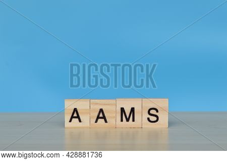 Wooden Blocks With Text Words Aams Stands For Accredited Asset Management Specialist