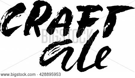 Craft Ale. Modern Dry Brush Lettering. Vector Illustration.
