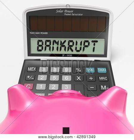 Bankrupt Calculator Shows Financial And Credit Problem