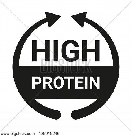 High Protein Sign. Food And Diet Icon To Denote High Protein Content. Arrow Symbol For Products. Vec
