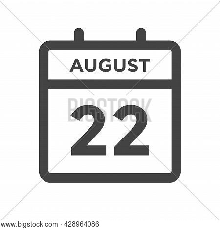 August 22 Calendar Day Or Calender Date For Deadline And Appointment