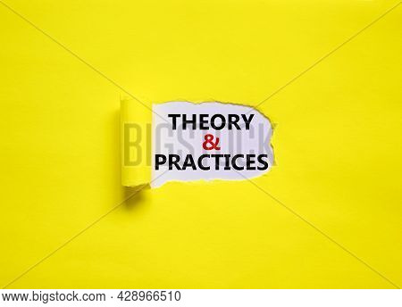 Theory And Practice Symbol. Words 'theory And Practice' Appearing Behind Torn Yellow Paper. Beautifu