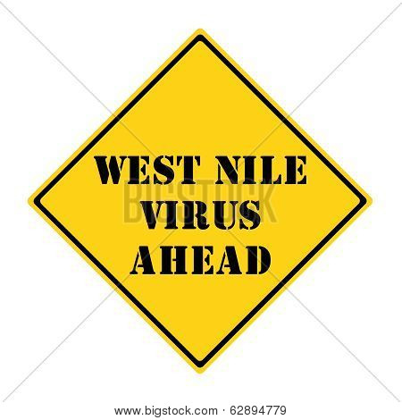 A yellow and black diamond shaped road sign with the words WEST NILE VIRUS AHEAD making a great concept. poster