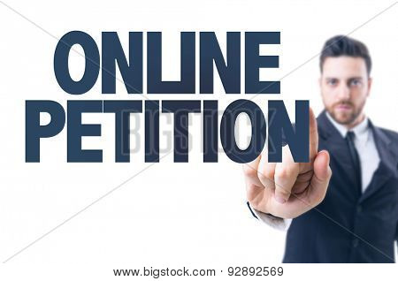 Business man pointing the text: Online Petition