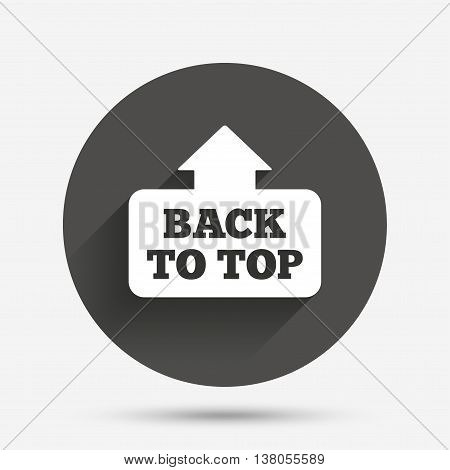 Back to top arrow sign icon. Scroll up page symbol. Circle flat button with shadow. Vector