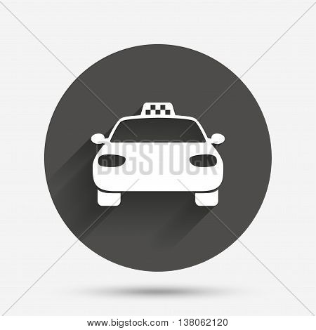 Taxi car sign icon. Public transport symbol. Circle flat button with shadow. Vector