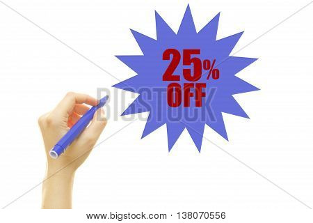 Woman hand writing twenty five percent off, isolated on white background. 25% OFF