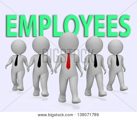 Employees Businessmen Means Hired Hand And Businessman 3D Rendering