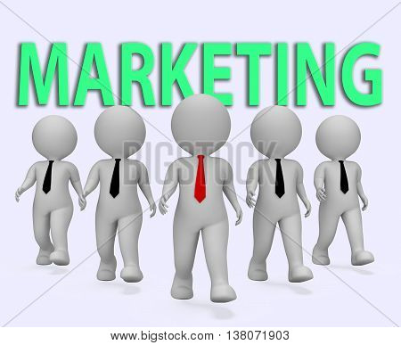 Marketing Businessmen Indicates Businessman Media And Promotions 3D Rendering