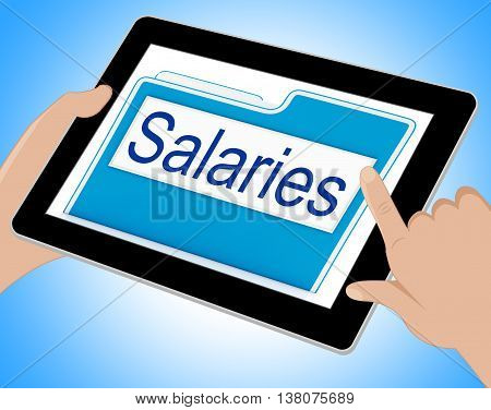 Salaries File Means Files Money And Organized Tablet