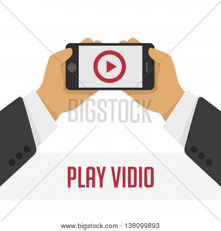 Vector illustration of a mobile phone with the play button in the hands of man.