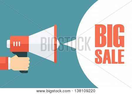 Male hand holding megaphone with Big Sale speech bubble. Loudspeaker. Big Sale banner for business, promotion and advertising. Vector illustration.