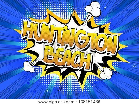 Huntington Beach - Comic book style word.