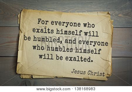 Jesus quote on old paper background. For everyone who exalts himself will be humbled, and everyone who humbles himself will be exalted