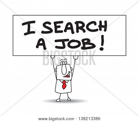 Search a job .Joe holds a panel on which there wrote Job