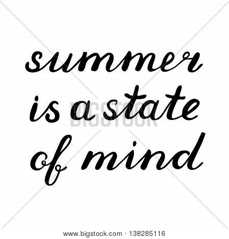 Summer is a state of mind lettering. Brush hand lettering. Great for beach tote bags, holiday clothes, posters, cards, and more.