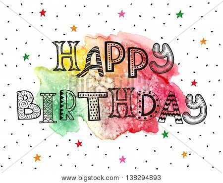 Hapy birthday greeting card. Hand drawn whimsical letters with watercolor spot isolated on white background. Modern zentangle letters design. Happy birthday funny text illustration.
