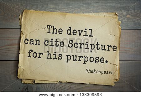 English writer and dramatist William Shakespeare quote. The devil can cite Scripture for his purpose.