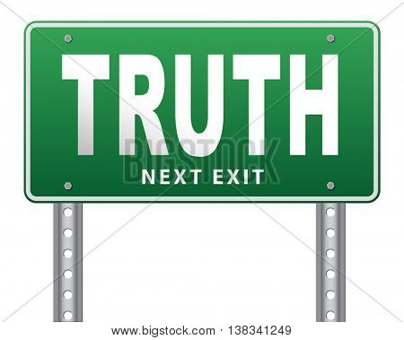 Truth be honest honesty leads a long way find justice law and order, road sign billboard, 3D illustration, isolated, on white