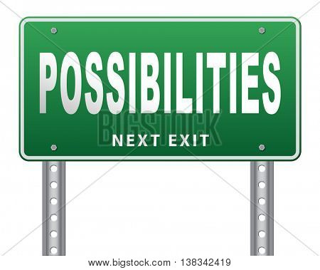 possibilities and opportunities alternatives achievement road sign billboard 3D illustration, isolated, on white