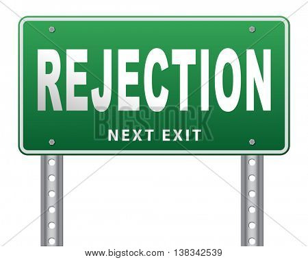 Rejection letter for job vacancy or fear to get your visa rejected or a real good proposal they reject, love relation or friendship ends, road sign billboard. 3D illustration, isolated, on white