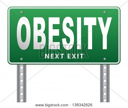 Obesity and over weight or obese people suffer from eating disorder and can be helped by dieting, road sign billboard. 3D illustration, isolated, on white