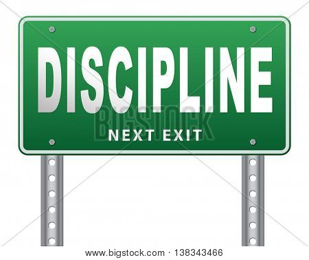 discipline and self motivation road sign billboard. 3D illustration, isolated, on white