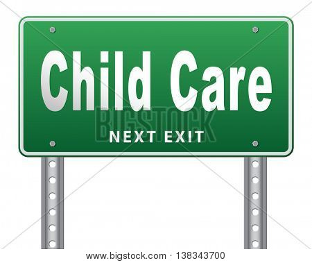Child care in daycare or creche by nanny or au pair parenting or babysitting protection against child abuse, road sign billboard.  3D illustration, isolated, on white