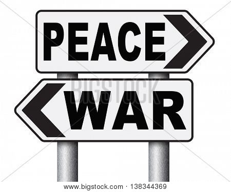 make love not war fight for peace stop conflict and say no to terrorism pacifism road sign 3D illustration, isolated, on white