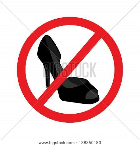 Vector illustration no high heel shoes sign warning. Prohibited public information icon. Not allowed women shoe symbol.