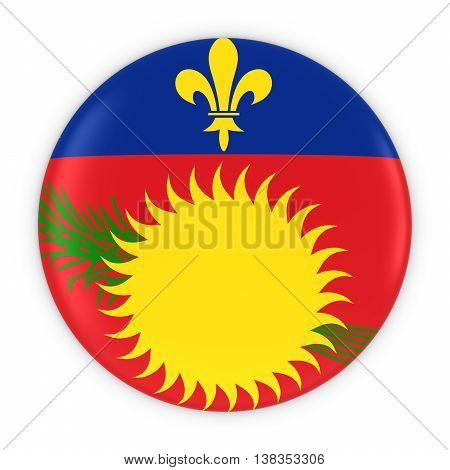 Guadeloupe Flag Button - Flag Of Guadeloupe Badge 3D Illustration