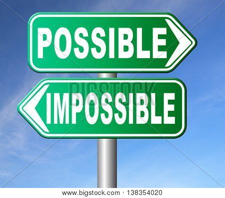 possible impossible make it happen determination and will power to realize your dreams perseverance road sign arrow 3D illustration, isolated, on white