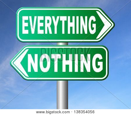 everything or nothing take it all or leave it risky bet risk to lose road sign arrow 3D illustration, isolated, on white