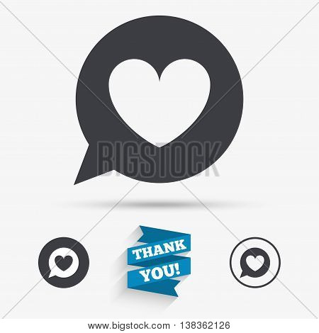 Chat sign icon. Speech bubble with heart symbol. Communication chat bubble. Flat icons. Buttons with icons. Thank you ribbon. Vector