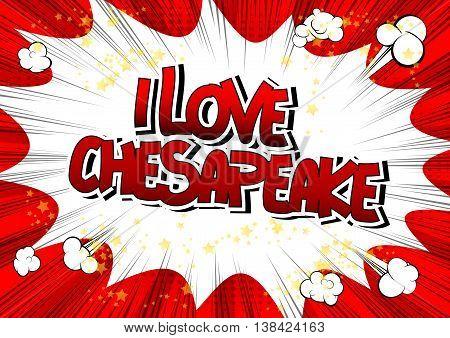 I Love Chesapeake - Comic book style word.