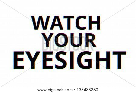 Watch Your Eyesight Chromatic Aberration Illustration Background