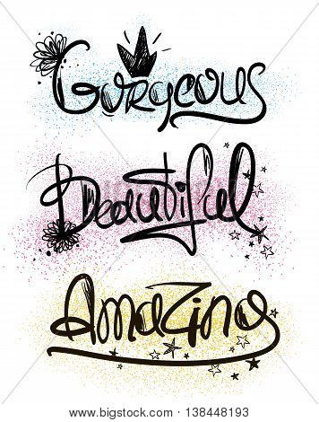 Girls decorative handlettering words. Creative typography illustration with words inspiration - beautiful gorgeous amazing.
