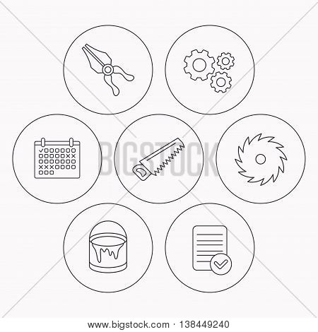 Pliers, circular saw and bucket of paint icons. Saw linear signs. Check file, calendar and cogwheel icons. Vector