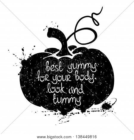 Hand drawn illustration of isolated black pumpkin silhouette on a white background. Typography poster with creative poetic quote inside - best yummy for your body look and tummy.