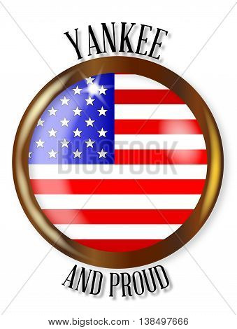 USA flag button with a gold metal circular border over a white background with the text Yankee and Proud