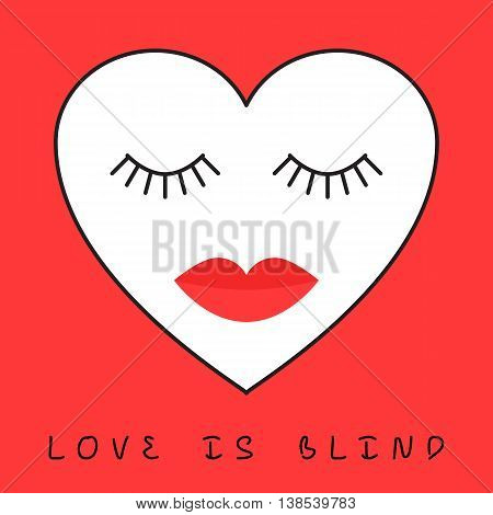 Love is blind concept. Heart with eyes closed and lips. Vector illustration of template for greeting card or design a web banner