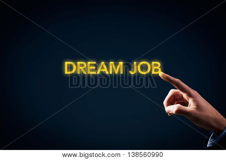 Be in touch with your dream job. Magic touch to have dream job. Businessman touch on gold text dream job.