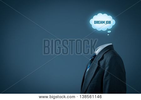 Dream job concept. Manager think about dream job and how to get it.